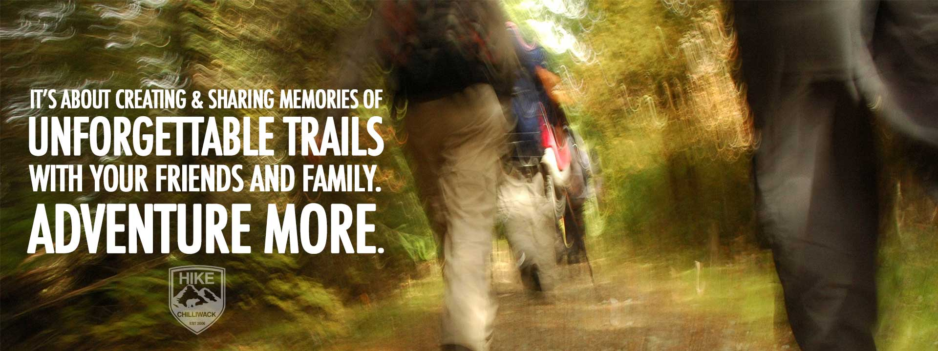 About Hike Chilliwack. Adventure more.