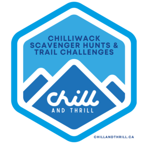 Chill and Thrill - Scavenger Hunts and Trail Challenges in Chilliwack BC